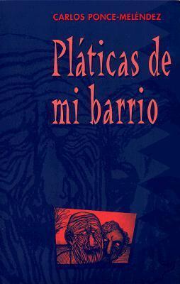 Platicas de Barrio  by  Carlos Ponce