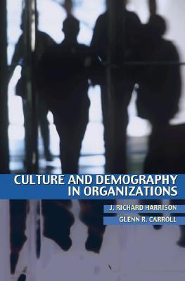 Culture and Demography in Organizations J. Richard Harrison