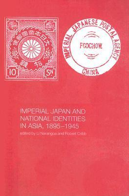 Imperial Japan and National Identities in Asia, 1895-1945 Li Narangoa