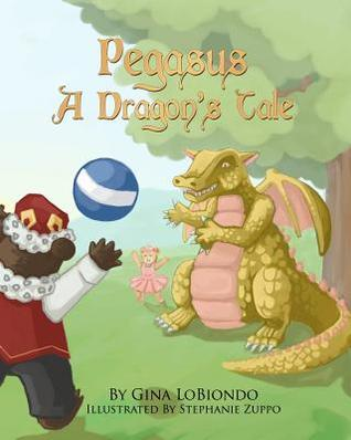 Pegasus -- A Dragons Tale  by  Gina Lobiondo