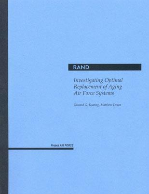 Investigating Optimal Replacement of Aging Air Force Systems  by  Edward G. Keating