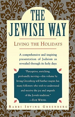 Jewish Way: Living the Holidays Irving Greenberg