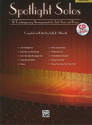 Spotlight Solos: Medium High: 10 Contemporary Arrangements for Solo Voice and Piano [With CD (Audio)] Sally K. Albrecht
