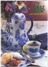 Tea Time Southern Style, Did Someone Say Tea  by  Rosemary Newman