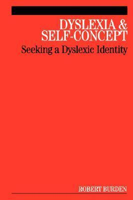 Dyslexia and Self-Concept: Seeking a Dyslexic Identity  by  Robert Burden