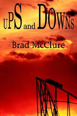 Ups and Downs  by  Brad McClure