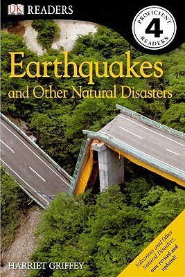 Earthquakes And Other Natural Disasters (DK Readers: Level 4) Harriet Griffey