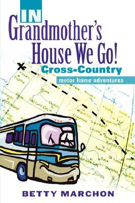 In Grandmothers House We Go! Betty Marchon