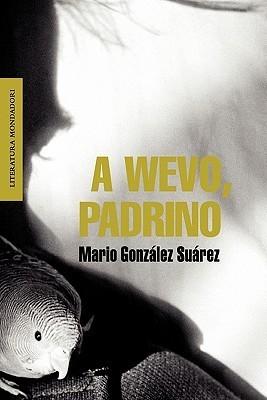 A Wevo, Padrino  by  Mario González Suárez