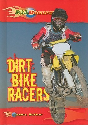 Dirt Bike Racers James Holter
