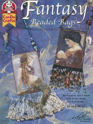 Fantasy Beaded Bags: for Peyote or Brick Stitch with Delica Beads or Seed Beads  by  Deb Bergs
