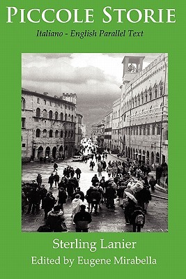 Piccole Storie: Italiano - English Parallel Text  by  Sterling S. Lanier