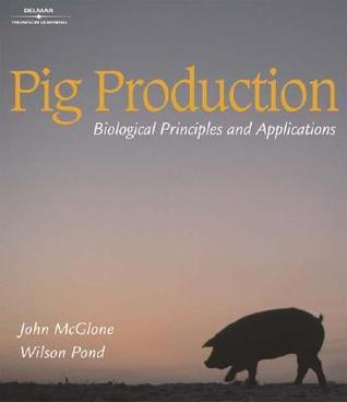 Pig Production: Biological Principles and Applications  by  John McGlone