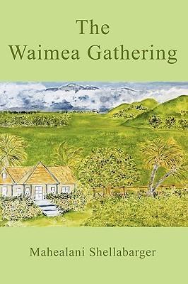 The Waimea Gathering  by  Mahealani Shellabarger