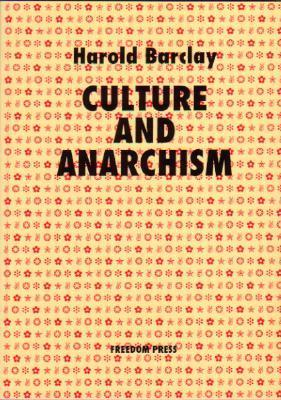 Culture and Anarchism Harold Barclay