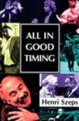 All in Good Timing  by  Henri Szeps