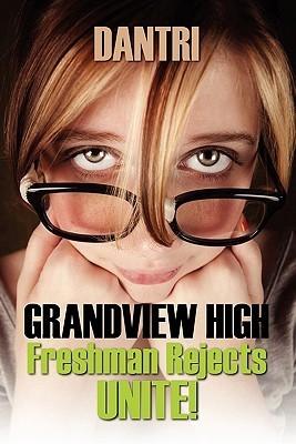 Grandview High: Freshman Rejects Unite! Dantri