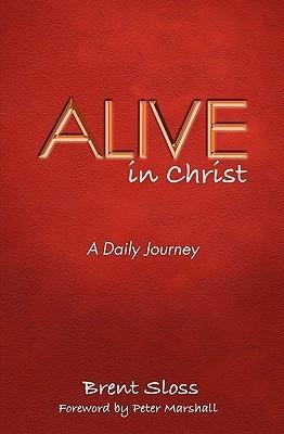 Alive in Christ Brent Sloss
