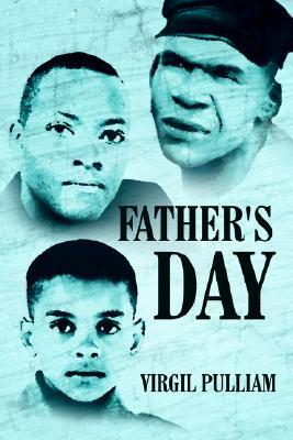 Fathers Day  by  VIRGIL PULLIAM