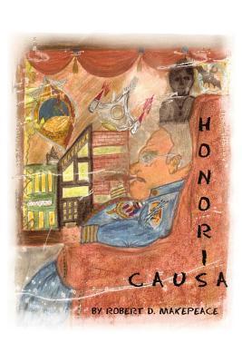 Honoris Causa  by  Robert D. Makepeace