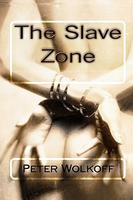 The Slave Zone Peter Wolkoff