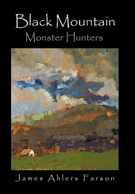 Black Mountain: Monster Hunters James Ahlers Farson