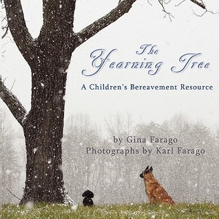 The Yearning Tree: A Childrens Bereavement Resource  by  Gina Farago