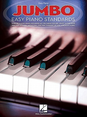 Jumbo Easy Piano Standards  by  Hal Leonard Publishing Company