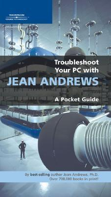 Troubleshoot Your PC with Jean Andrews: A Pocket Guide  by  Jean Andrews
