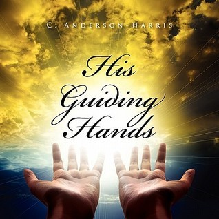 His Guiding Hands  by  C. Anderson-Harris