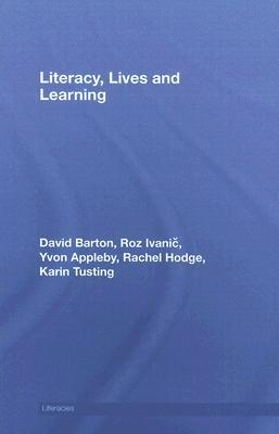 Literacy, Lives and Learning David   Barton