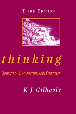 Thinking: Directed, Undirected, and Creative K. J. Gilhooly