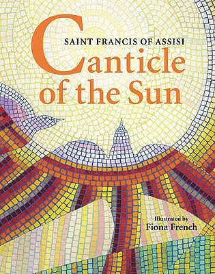 Canticle Of The Sun: Saint Francis Of Assisi Fiona French