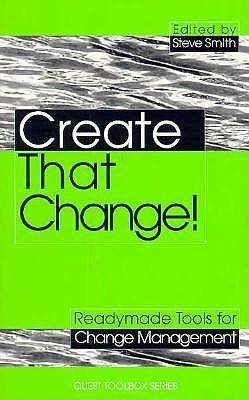 Create That Change! Readymade Tools for Change Management Kogan Page
