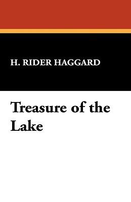 Treasure of the Lake  by  H. Rider Haggard