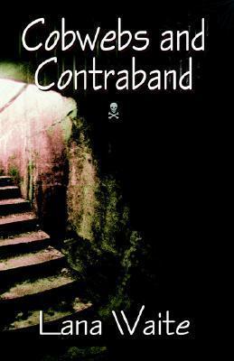Cobwebs and Contraband Lana Waite