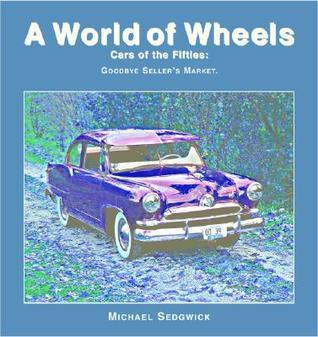 Cars of the Fifties: Goodbye Sellers Market Michael Sedgwick