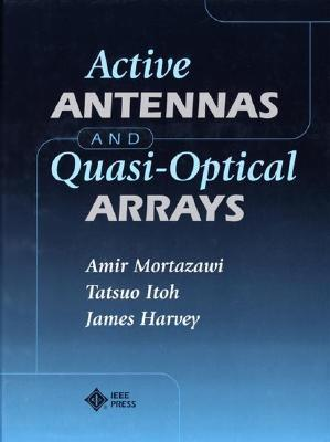 Active Antennas And Quasi Optical Arrays  by  Amir Mortazawi