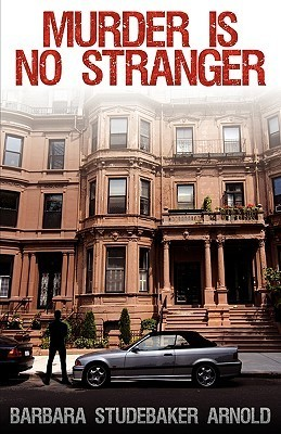 Murder Is No Stranger Barbara Studebaker Arnold