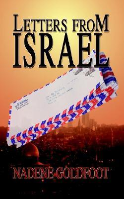Letters from Israel  by  Nadene Goldfoot