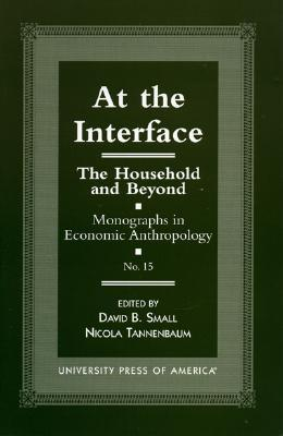 At the Interface: The Household and Beyond David Small