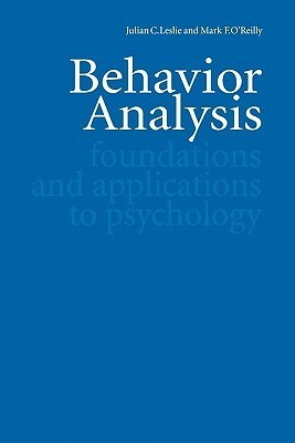 Behavior Analysis: Foundations And Applications To Psychology  by  Julian C. Leslie