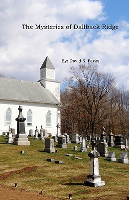 The Mysteries of Dallback Ridge David S. Parks