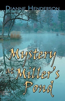 Mystery at Millers Pond  by  Dianne Henderson