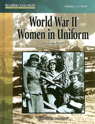 World War II Women in Uniform  by  Martha Sias Purcell