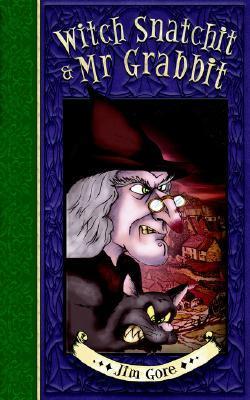 Witch Snatchit & MR Grabbit  by  Jim Gore