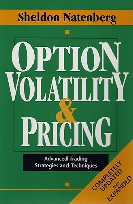 Option Volatility & Pricing: Advanced Trading Strategies and Techniques Sheldon Natenberg