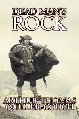 Dead Mans Rock  by  Arthur Quiller-Couch