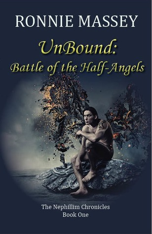 UnBound: Battle of the Half-Angels (Nephillim Chronicles, #1)  by  Ronnie Massey