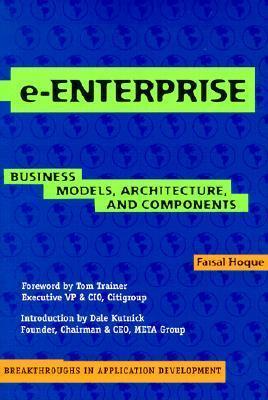 E-Enterprise: Business Models, Architecture, and Components Faisal Hoque
